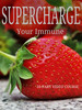 Supercharge Your Immune - 10 Part Video Series