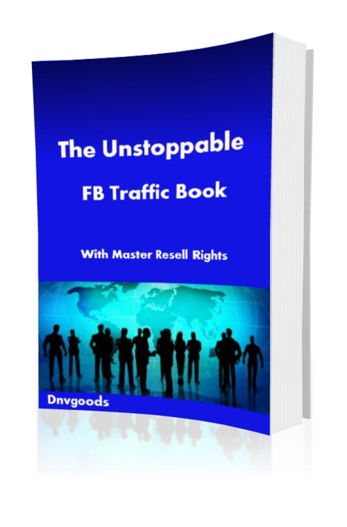 Product picture The Unstoppable FB Traffic Book With Master Resell Rights