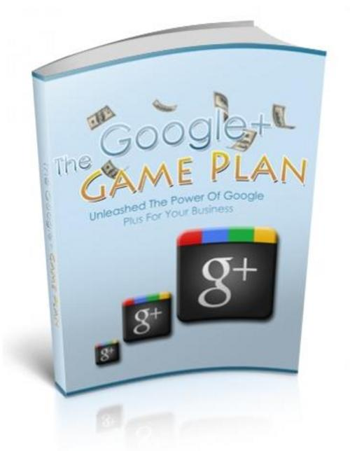 Product picture The Google+ Game Plan With MRR