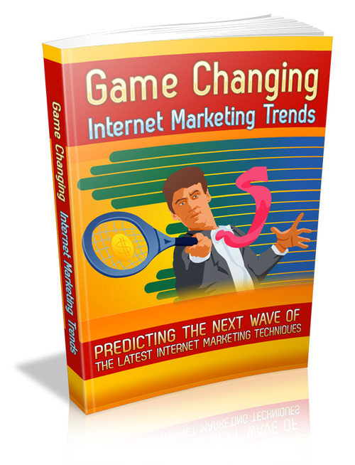 Product picture Game Changing Internet Marketing Trends