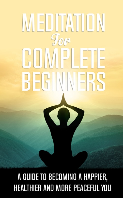Product picture Meditation For Complete Beginners